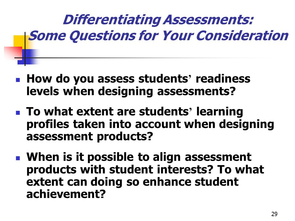 Differentiating Assessments: Some Questions for Your Consideration
