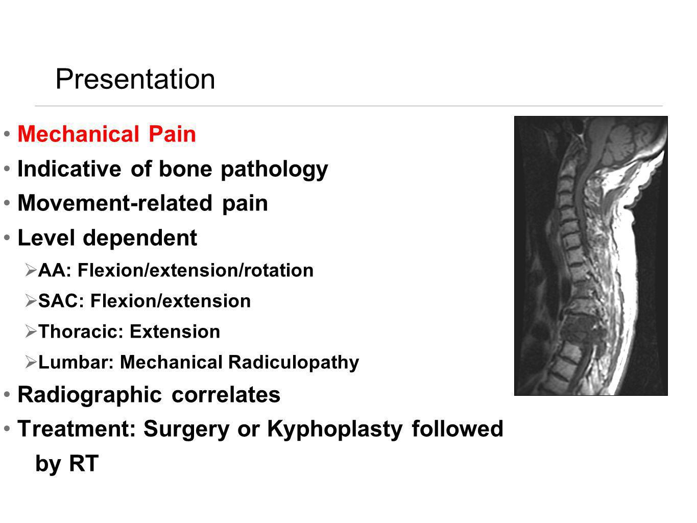 Presentation Mechanical Pain Indicative of bone pathology