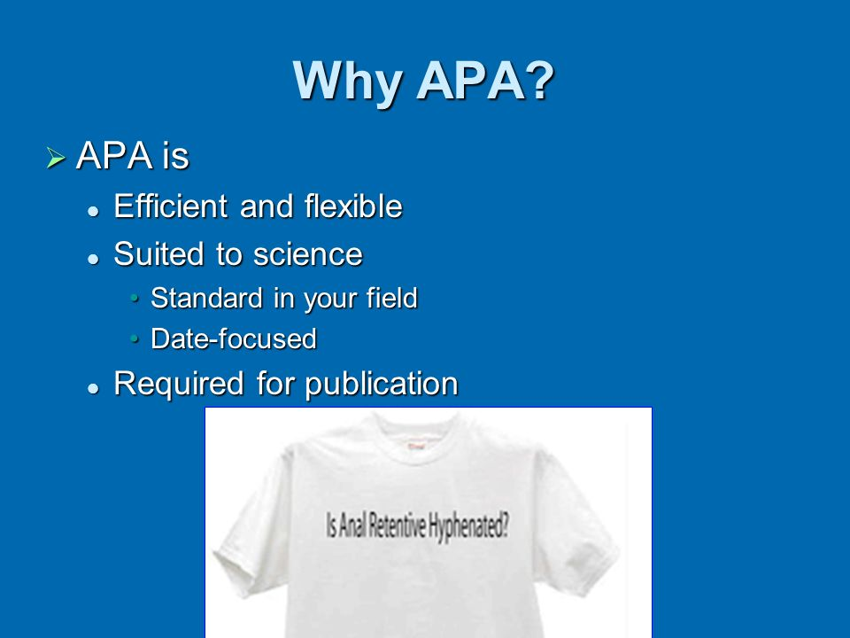 Why APA APA is Efficient and flexible Suited to science