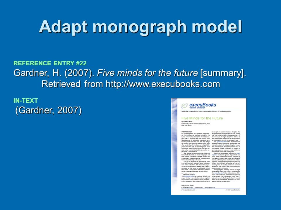 Adapt monograph model REFERENCE ENTRY #22. Gardner, H. (2007). Five minds for the future [summary].