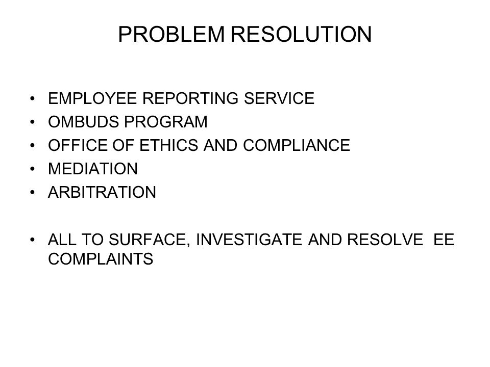 PROBLEM RESOLUTION EMPLOYEE REPORTING SERVICE OMBUDS PROGRAM