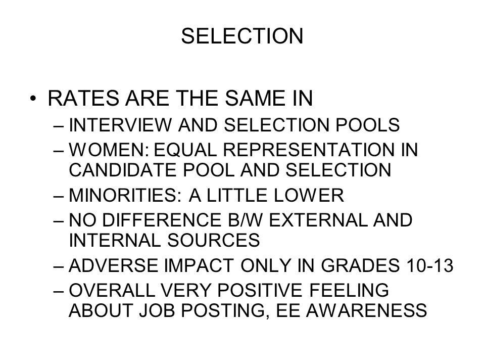 SELECTION RATES ARE THE SAME IN INTERVIEW AND SELECTION POOLS