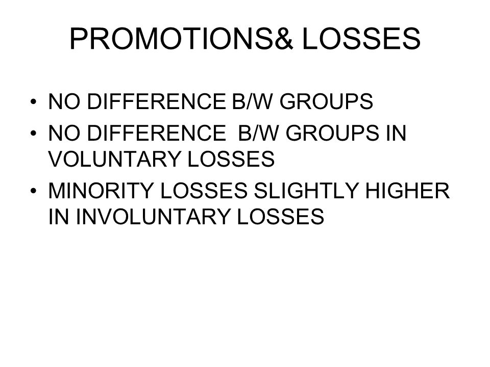 PROMOTIONS& LOSSES NO DIFFERENCE B/W GROUPS