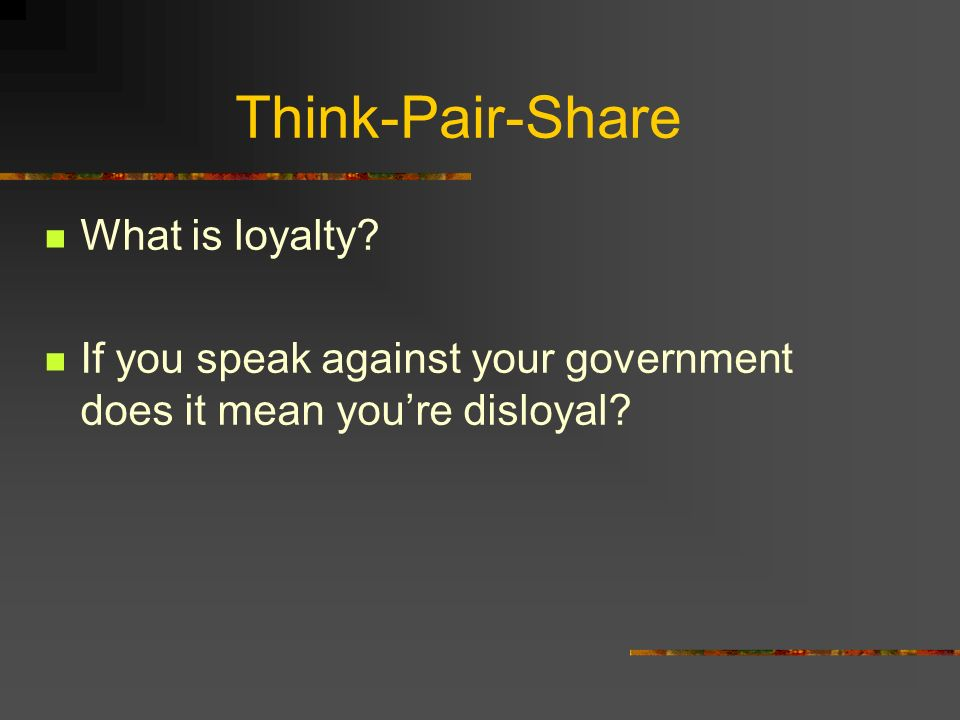 Think-Pair-Share What is loyalty
