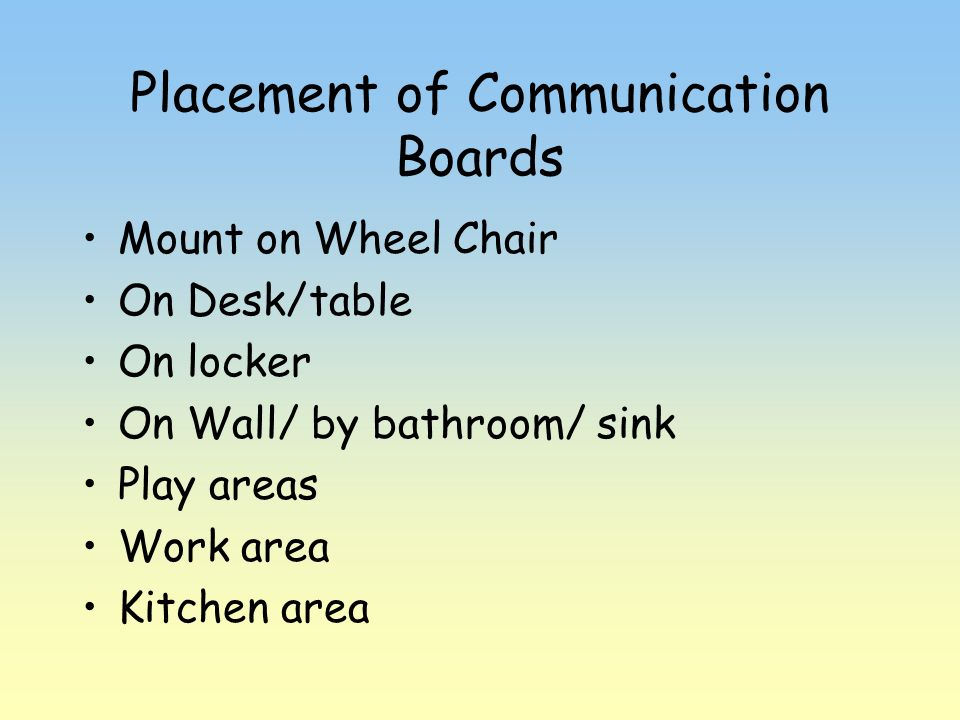 Placement of Communication Boards