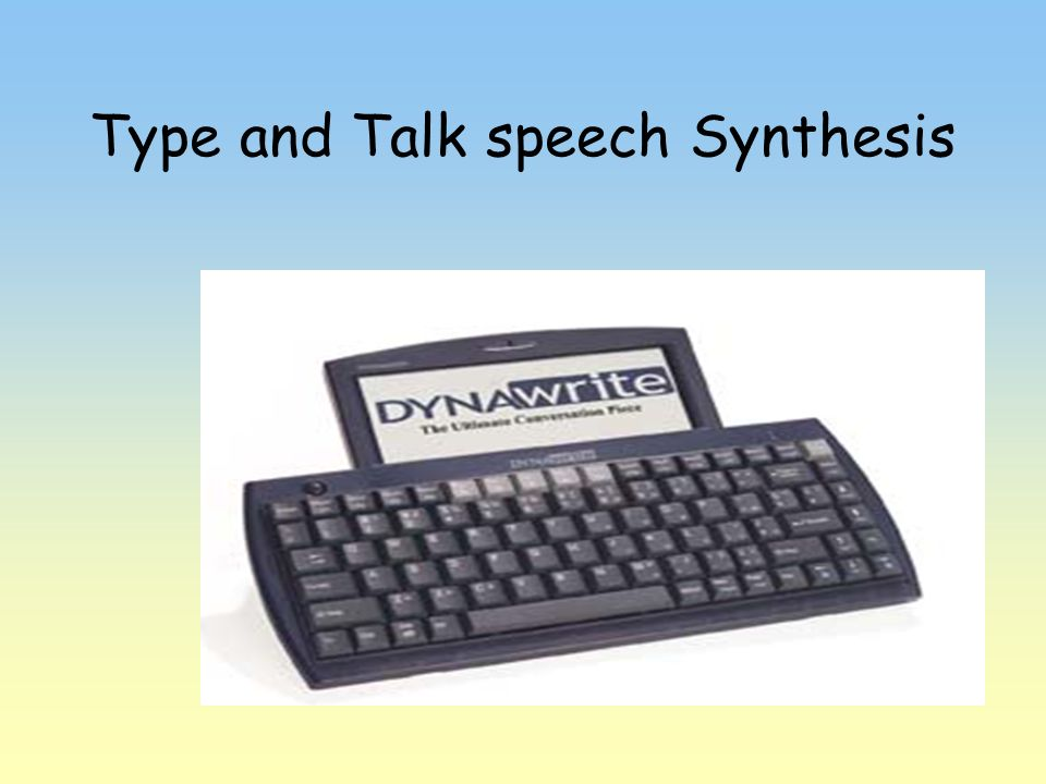Type and Talk speech Synthesis