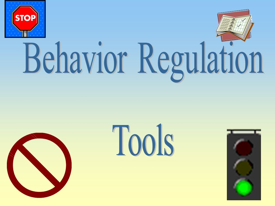 Behavior Regulation Tools
