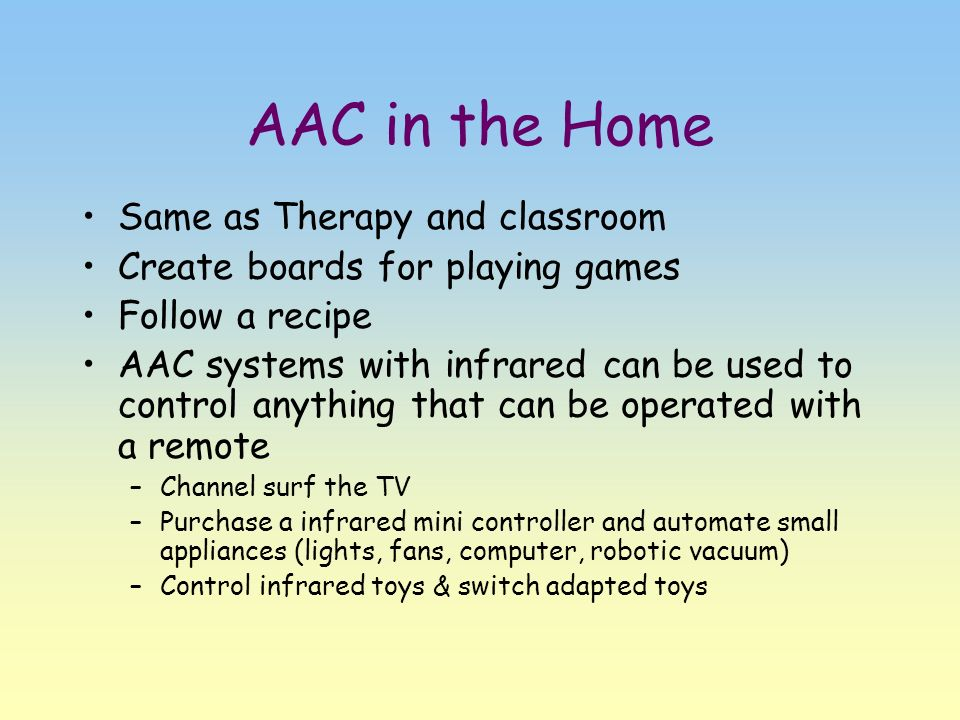 AAC in the Home Same as Therapy and classroom