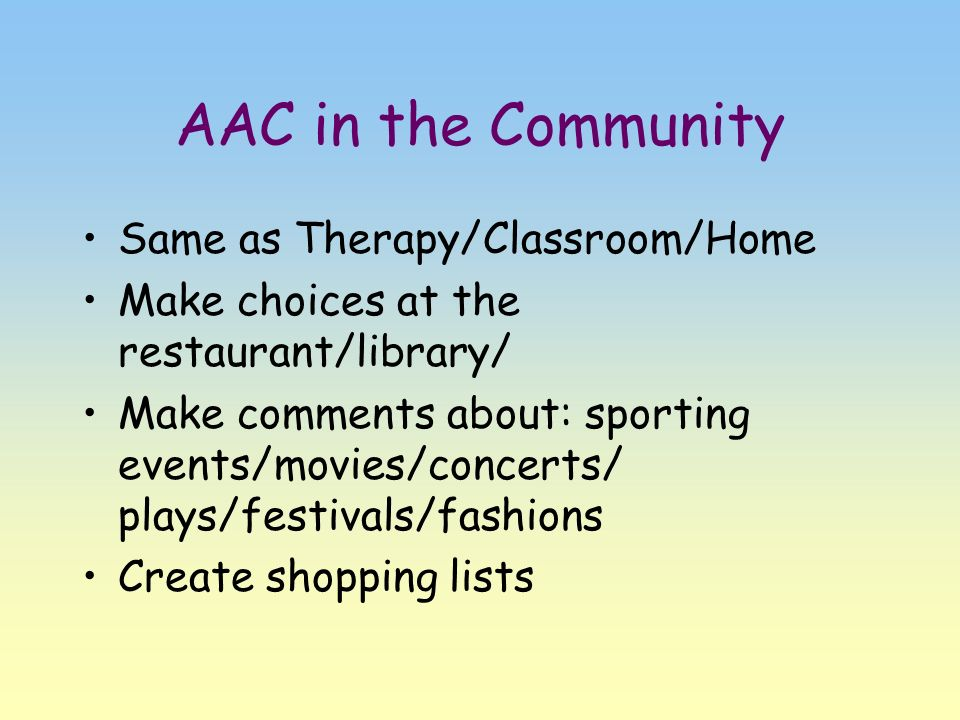 AAC in the Community Same as Therapy/Classroom/Home