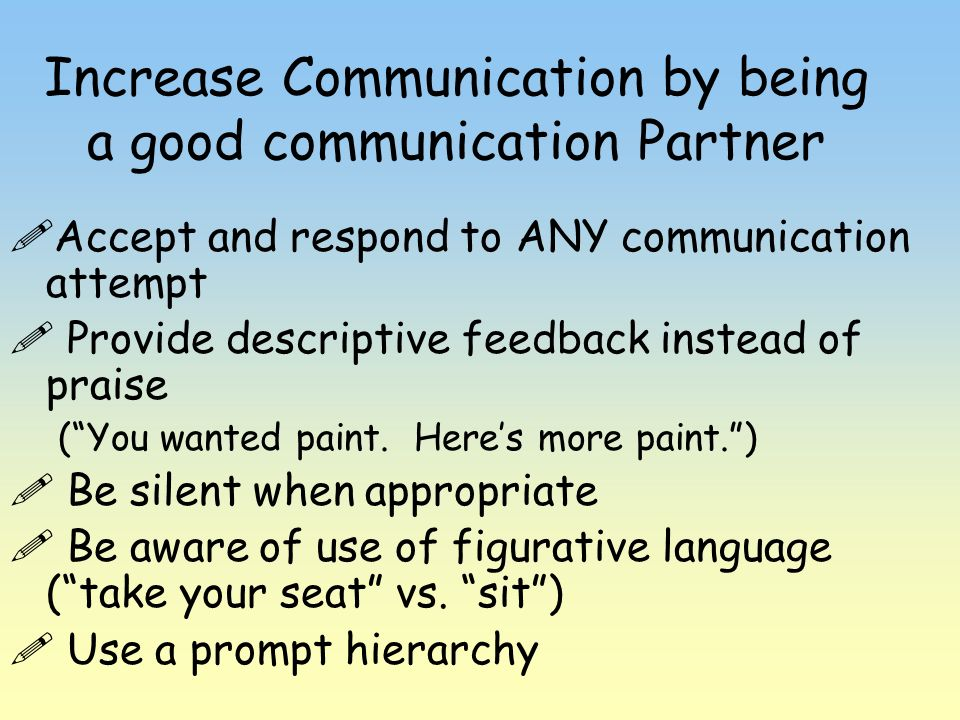 Increase Communication by being a good communication Partner