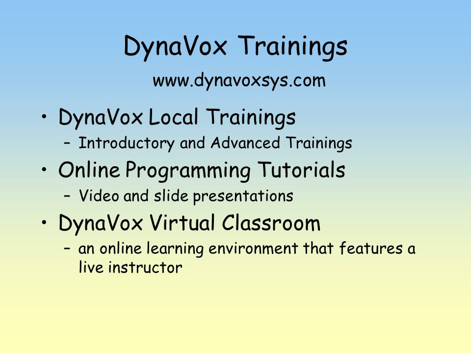 DynaVox Trainings www.dynavoxsys.com
