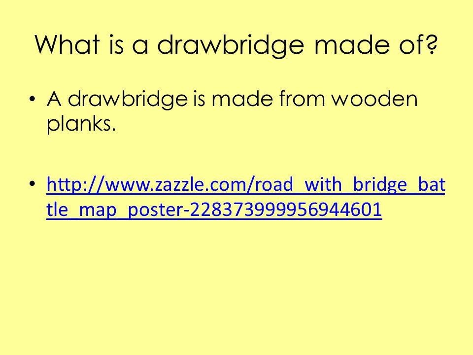 What is a drawbridge made of
