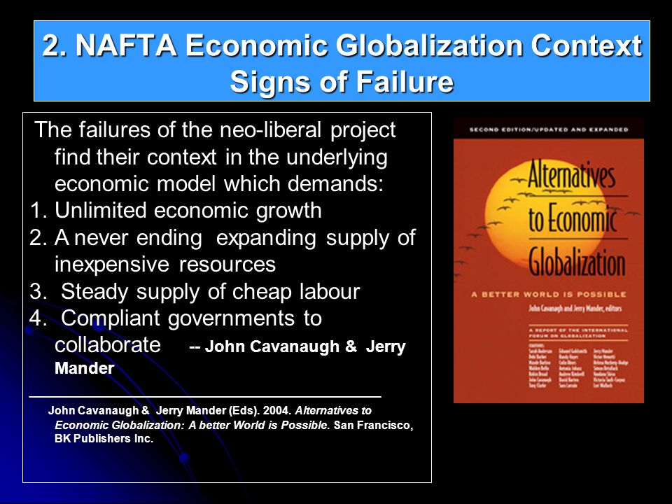 2. NAFTA Economic Globalization Context Signs of Failure