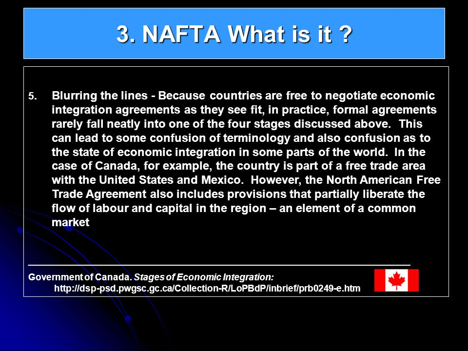 3. NAFTA What is it Continental Integration – North American Union