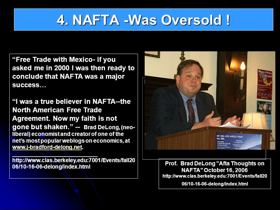 4. NAFTA -Was Oversold ! Free Trade with Mexico- if you asked me in 2000 I was then ready to conclude that NAFTA was a major success…
