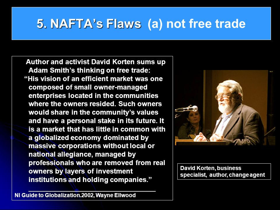 5. NAFTA's Flaws (a) not free trade