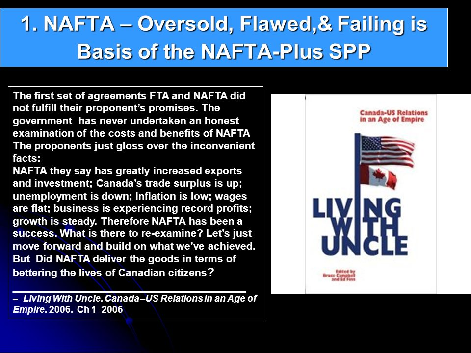 1. NAFTA – Oversold, Flawed,& Failing is Basis of the NAFTA-Plus SPP