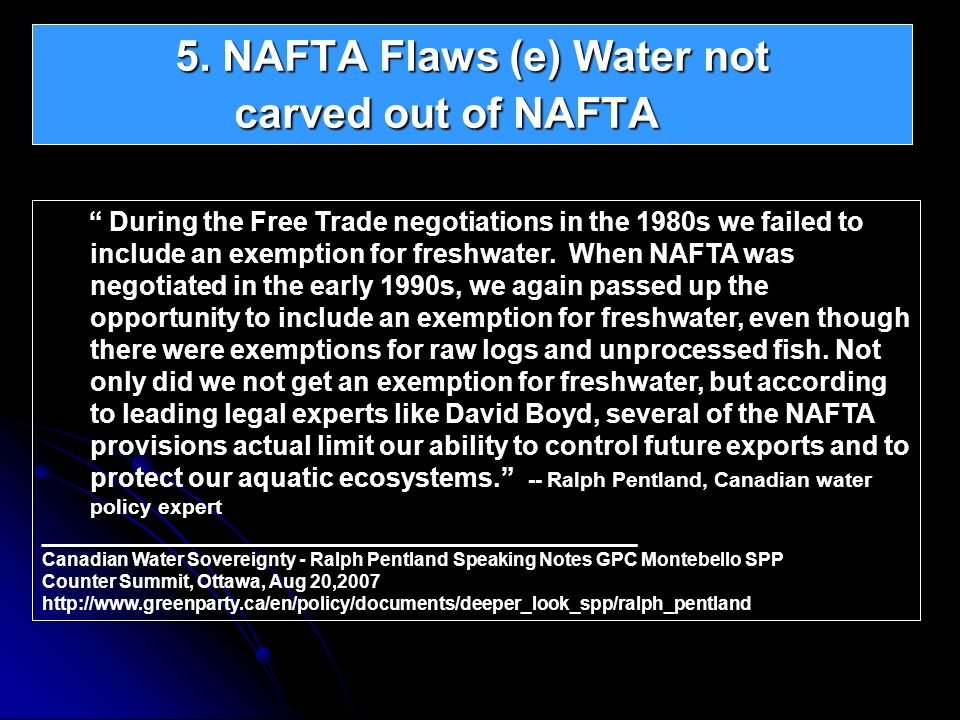 5. NAFTA Flaws (e) Water not carved out of NAFTA