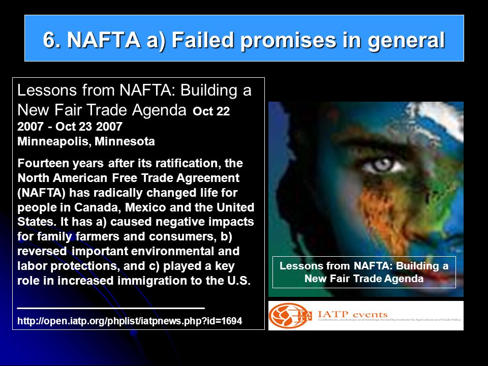 6. NAFTA a) Failed promises in general