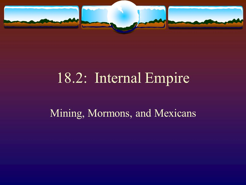 Mining, Mormons, and Mexicans