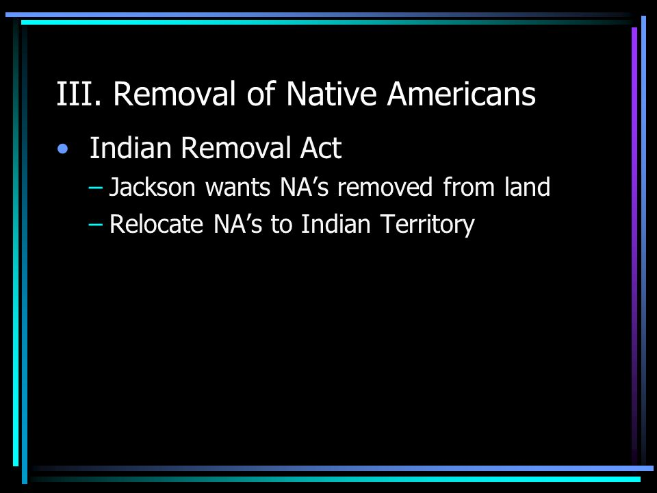 III. Removal of Native Americans