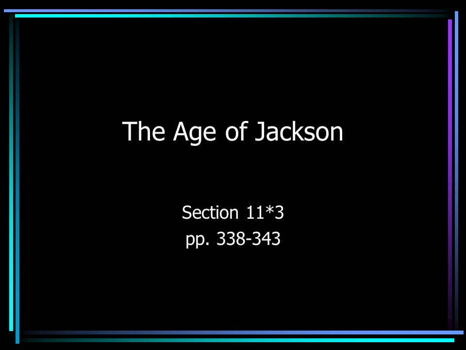The Age of Jackson Section 11*3 pp
