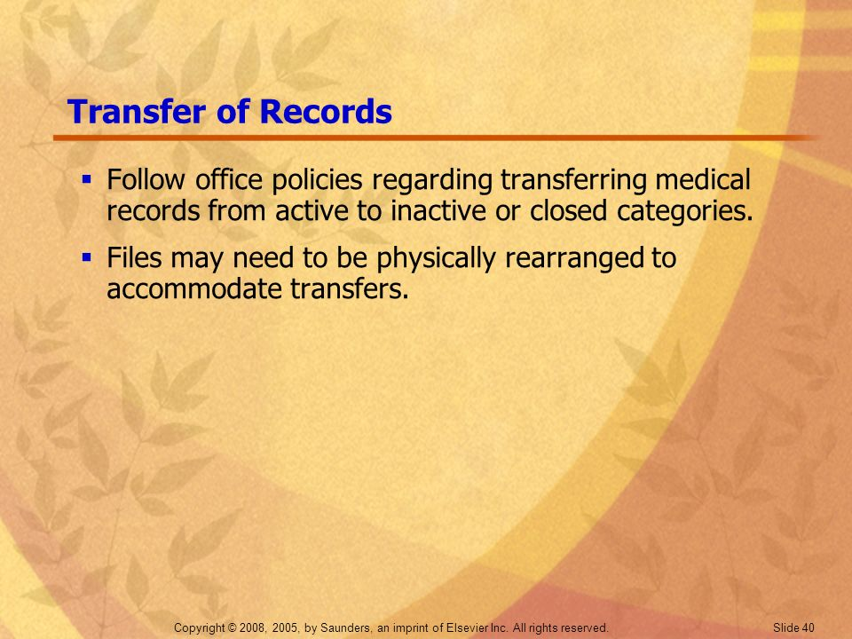 Transfer of Records Follow office policies regarding transferring medical records from active to inactive or closed categories.