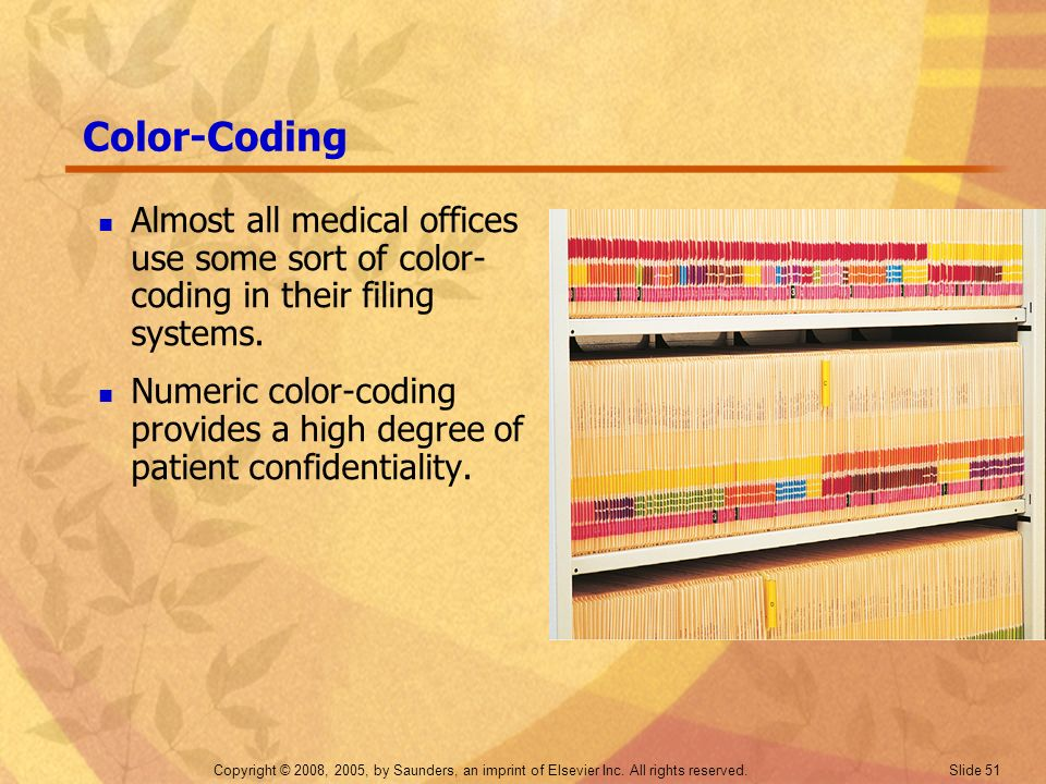 Color-Coding Almost all medical offices use some sort of color-coding in their filing systems.