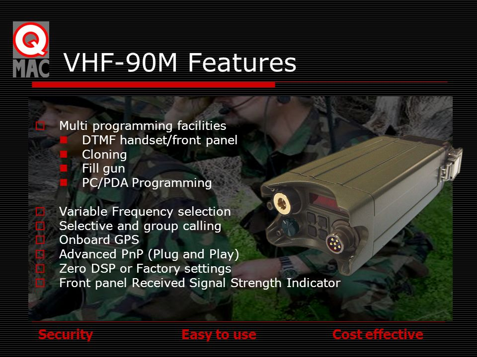 VHF-90M Features Multi programming facilities DTMF handset/front panel