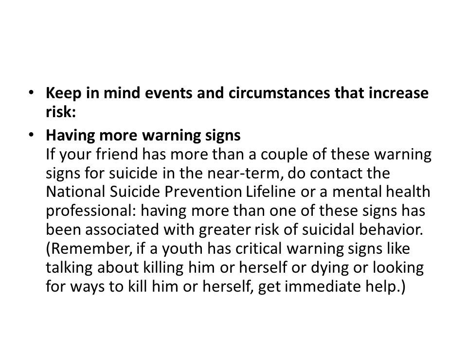 Keep in mind events and circumstances that increase risk: