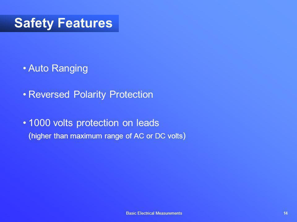 Safety Features Auto Ranging Reversed Polarity Protection