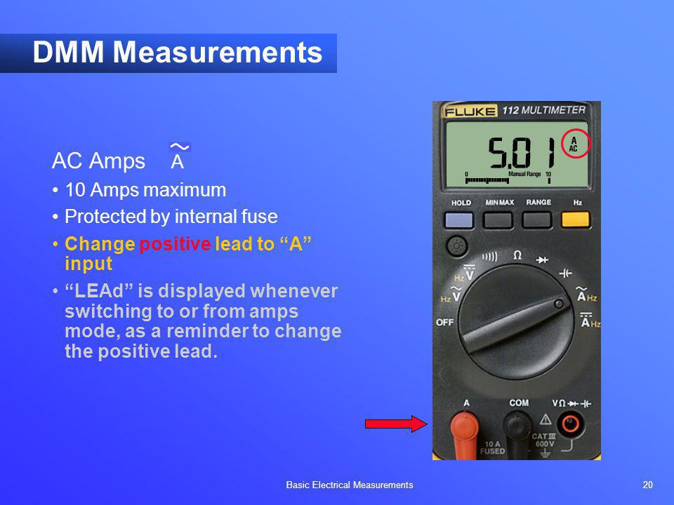 DMM Measurements AC Amps A 10 Amps maximum Protected by internal fuse