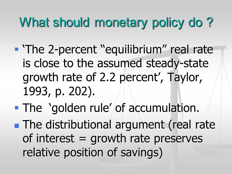 What should monetary policy do