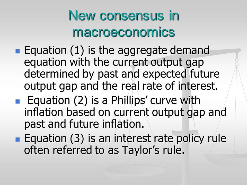 New consensus in macroeconomics