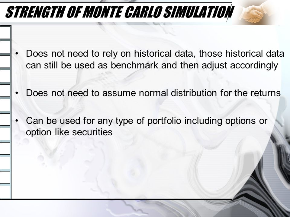 STRENGTH OF MONTE CARLO SIMULATION