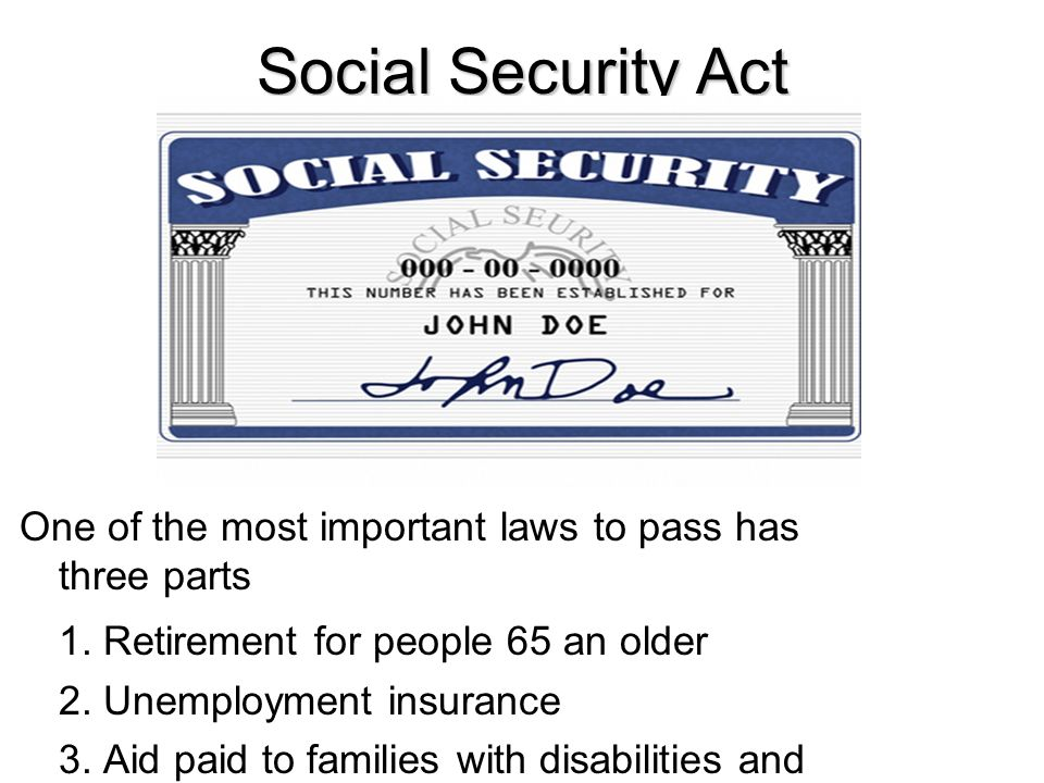 Social Security Act 1. Retirement for people 65 an older