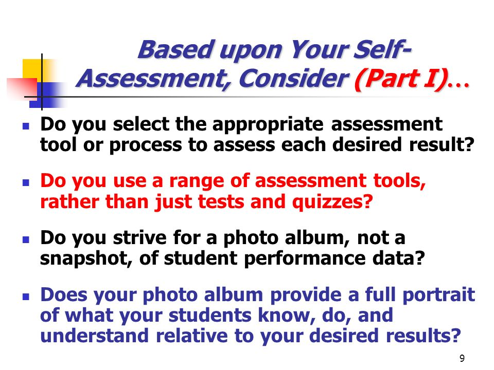 Based upon Your Self-Assessment, Consider (Part I)…