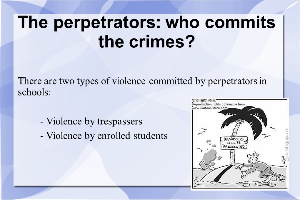 The perpetrators: who commits the crimes