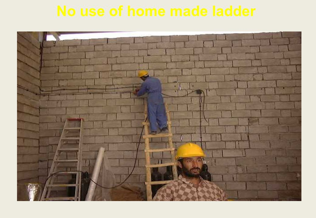 No use of home made ladder