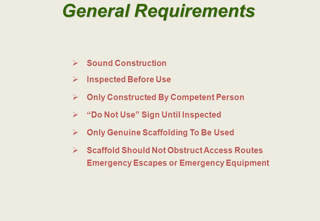 General Requirements Sound Construction Inspected Before Use