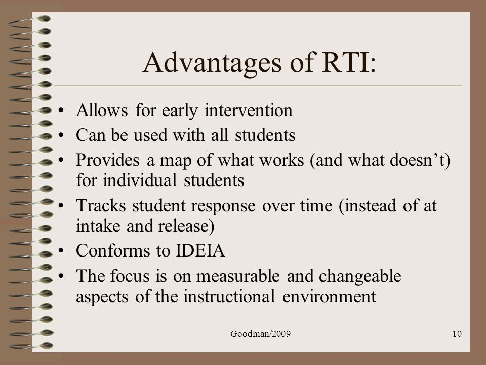 Advantages of RTI: Allows for early intervention