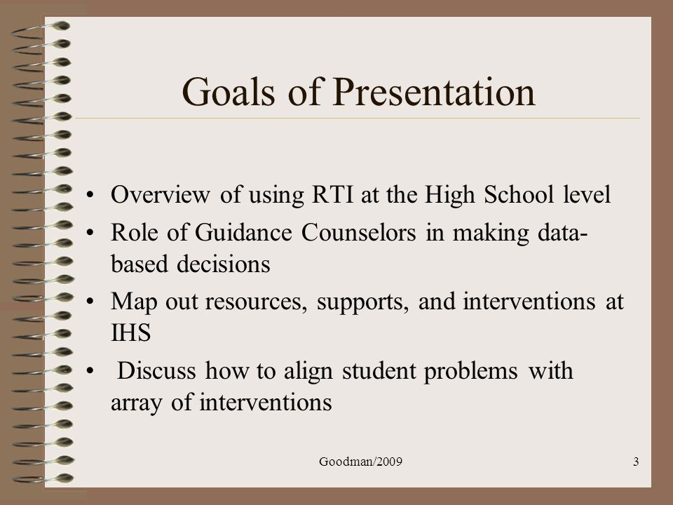 Goals of Presentation Overview of using RTI at the High School level