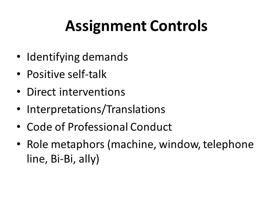 Assignment Controls Identifying demands Positive self-talk