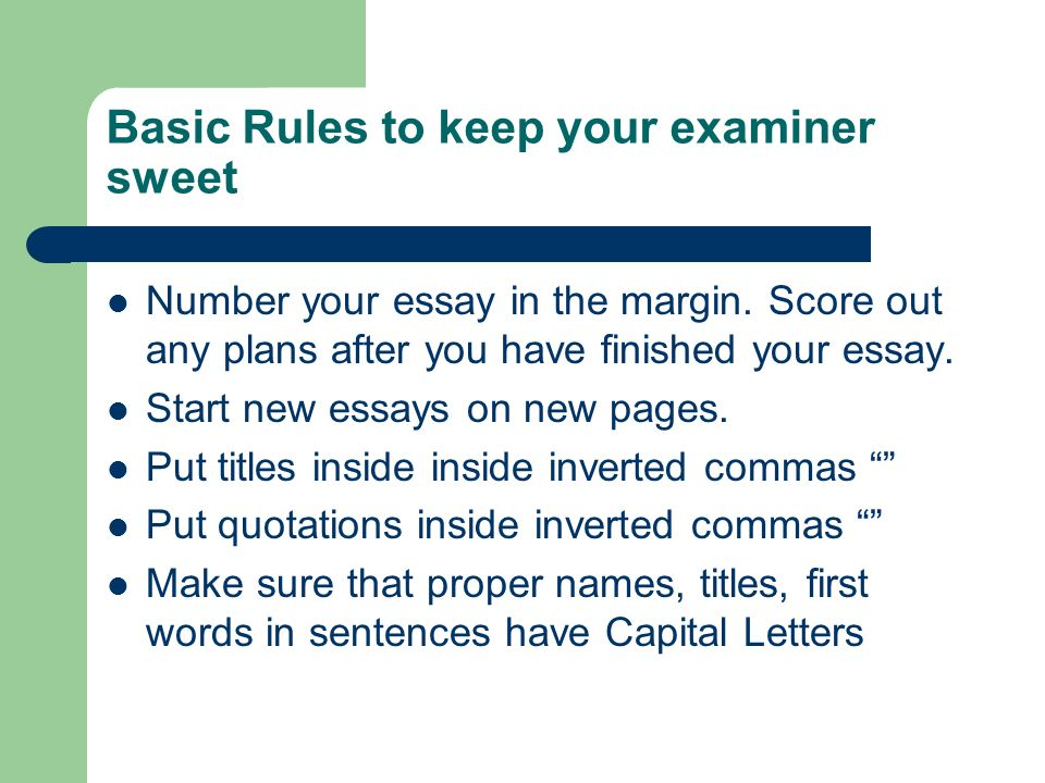 Basic Rules to keep your examiner sweet