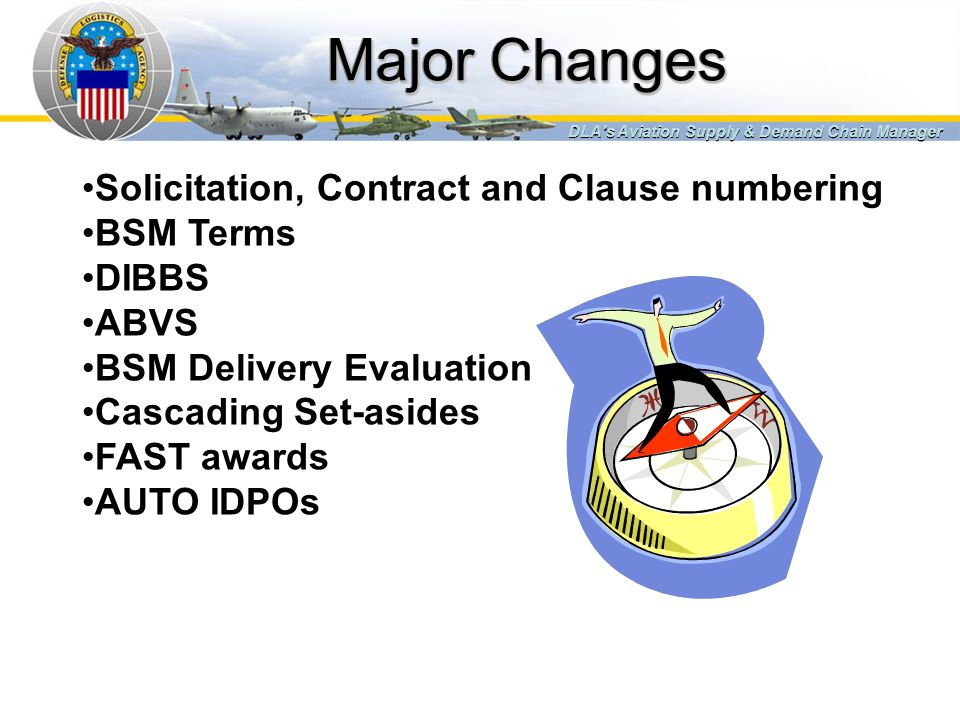 Major Changes Solicitation, Contract and Clause numbering BSM Terms