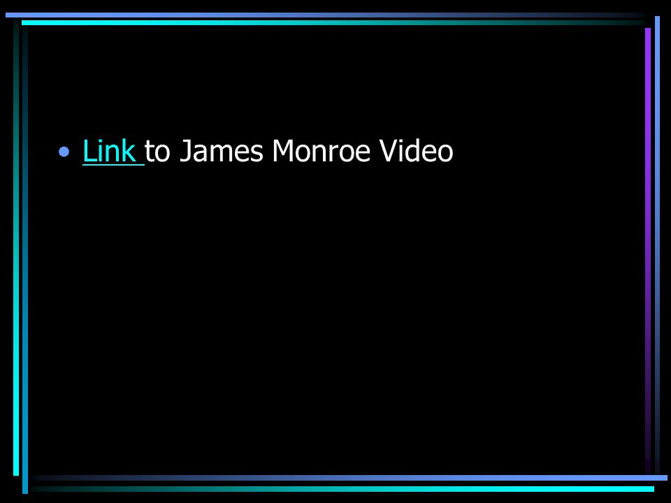 Link to James Monroe Video