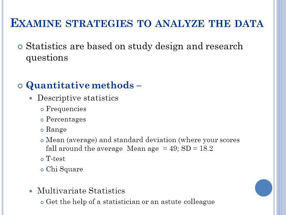Examine strategies to analyze the data