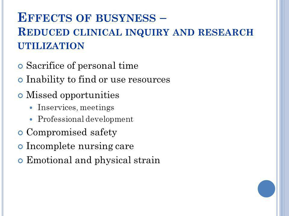 Effects of busyness – Reduced clinical inquiry and research utilization