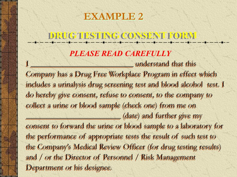EXAMPLE 2 DRUG TESTING CONSENT FORM PLEASE READ CAREFULLY