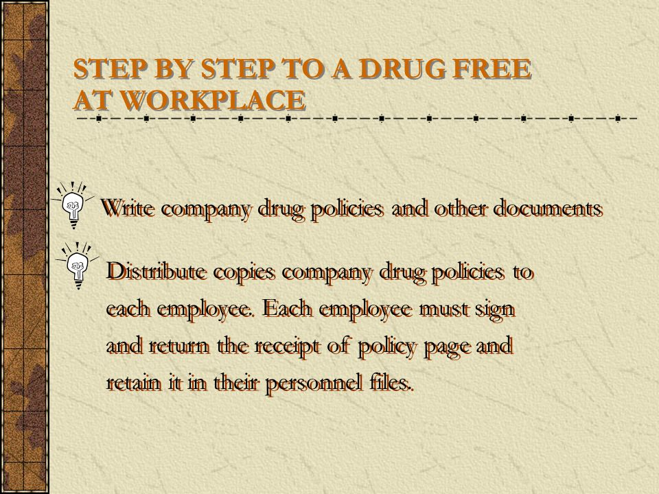 STEP BY STEP TO A DRUG FREE AT WORKPLACE